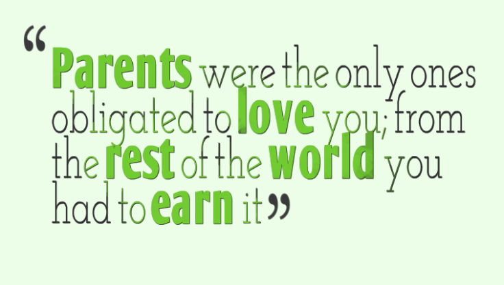 Parents-were-the-only-ones-obligated-to-love-you-from-the-rest-of-the-world-you-had-to-earn-it..png